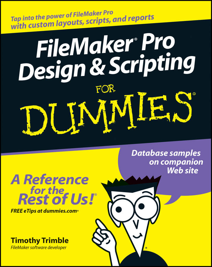 Trimble, Timothy - FileMaker Pro Design & Scripting For Dummies, ebook