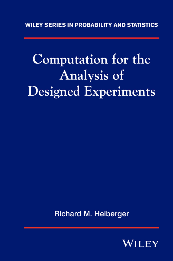 Heiberger, Richard - Computation for the Analysis of Designed Experiments, ebook