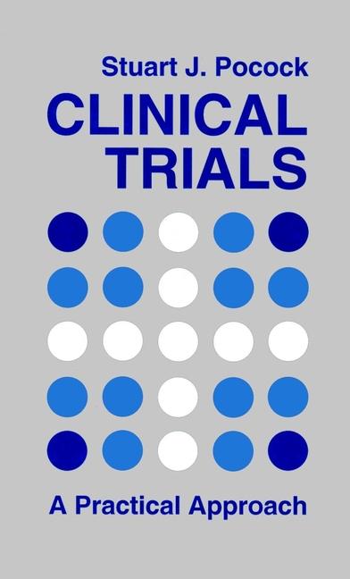 Pocock, Stuart J. - Clinical Trials: A Practical Approach, e-bok