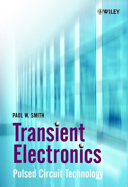 Smith, Paul W. - Transient Electronics: Pulsed Circuit Technology, ebook