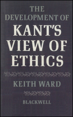 Ward, Keith - The Development of Kant's View of Ethics, ebook