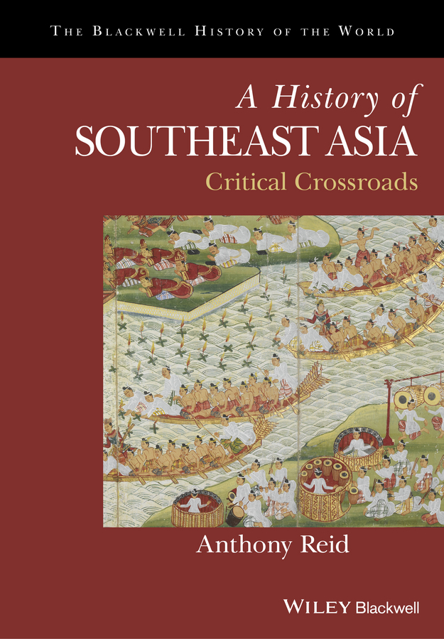 Reid, Anthony - A History of Southeast Asia: Critical Crossroads, ebook