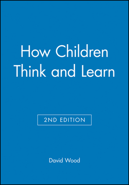 Wood, David - How Children Think and Learn, eTextbook, e-bok