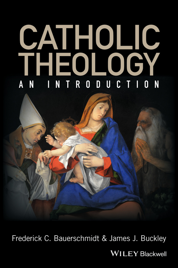 Bauerschmidt, Frederick C. - Catholic Theology: An Introduction, ebook