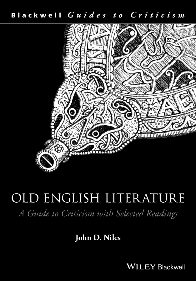 Niles, John D. - Old English Literature: A Guide to Criticism with Selected Readings, ebook