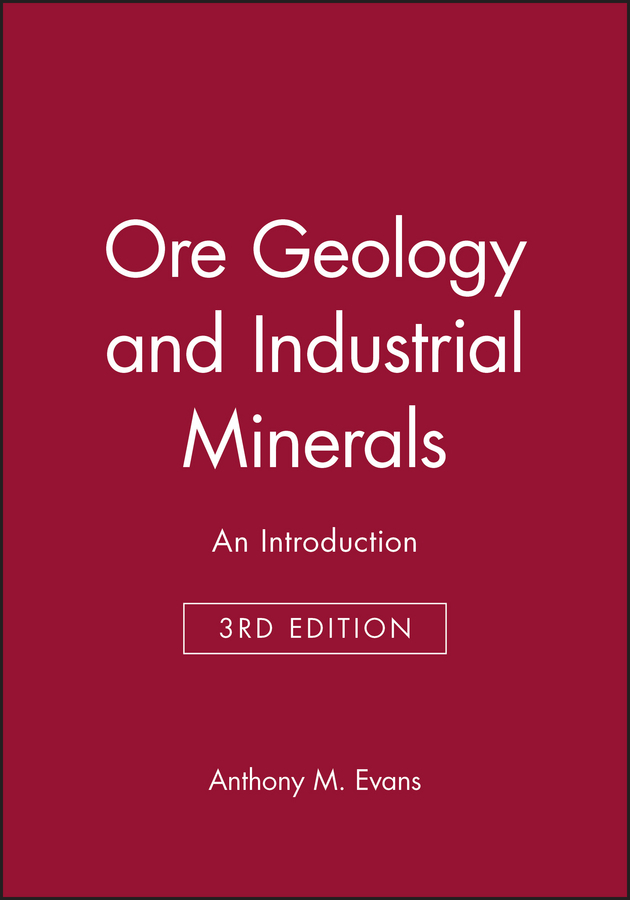 Evans, Anthony M. - Ore Geology and Industrial Minerals: An Introduction, ebook