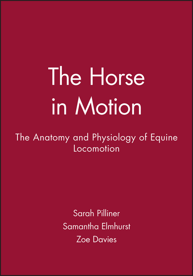 Davies, Zoe - The Horse in Motion: The Anatomy and Physiology of Equine Locomotion, ebook