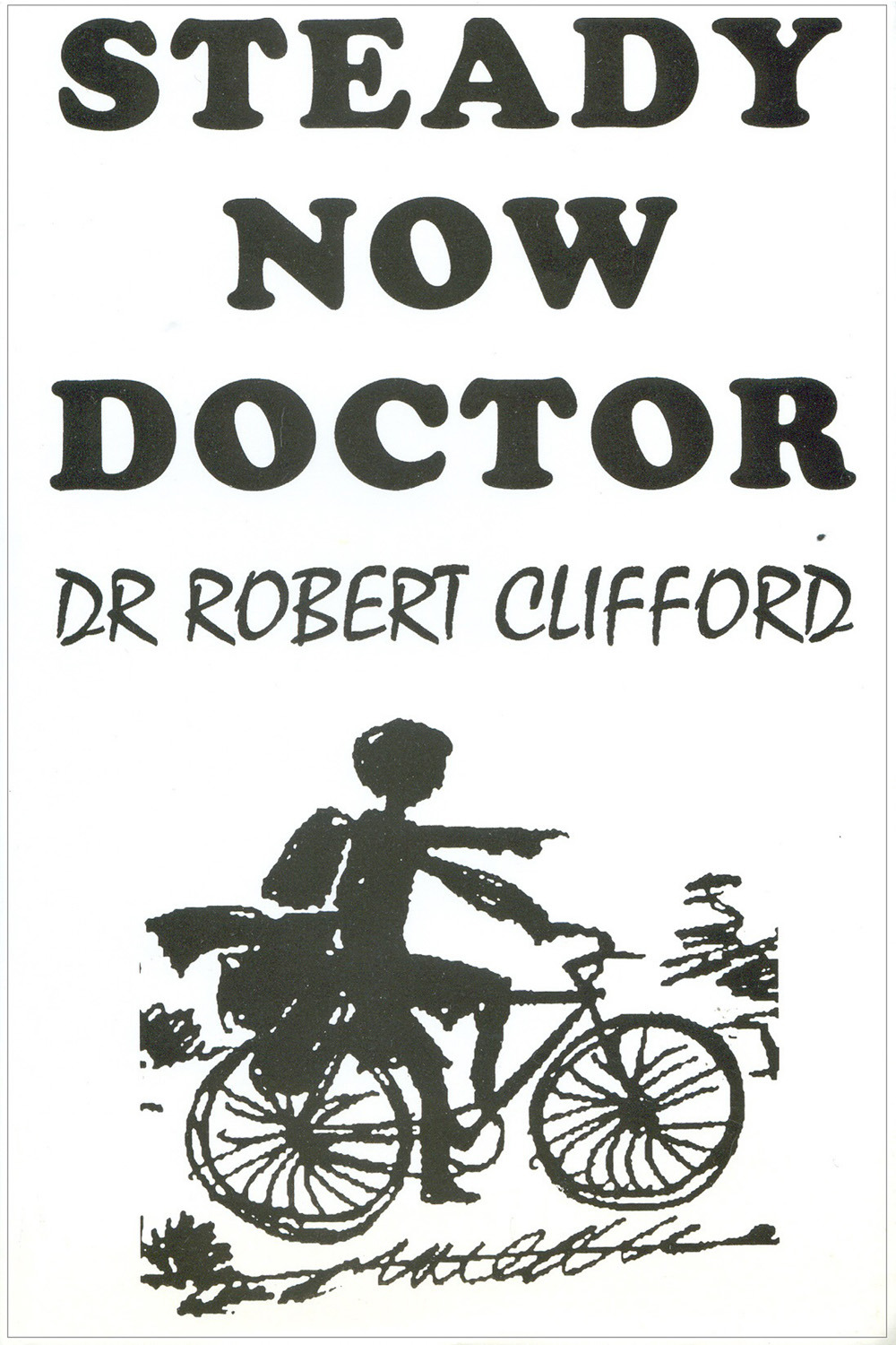 Clifford, Robert - Steady Now Doctor, ebook