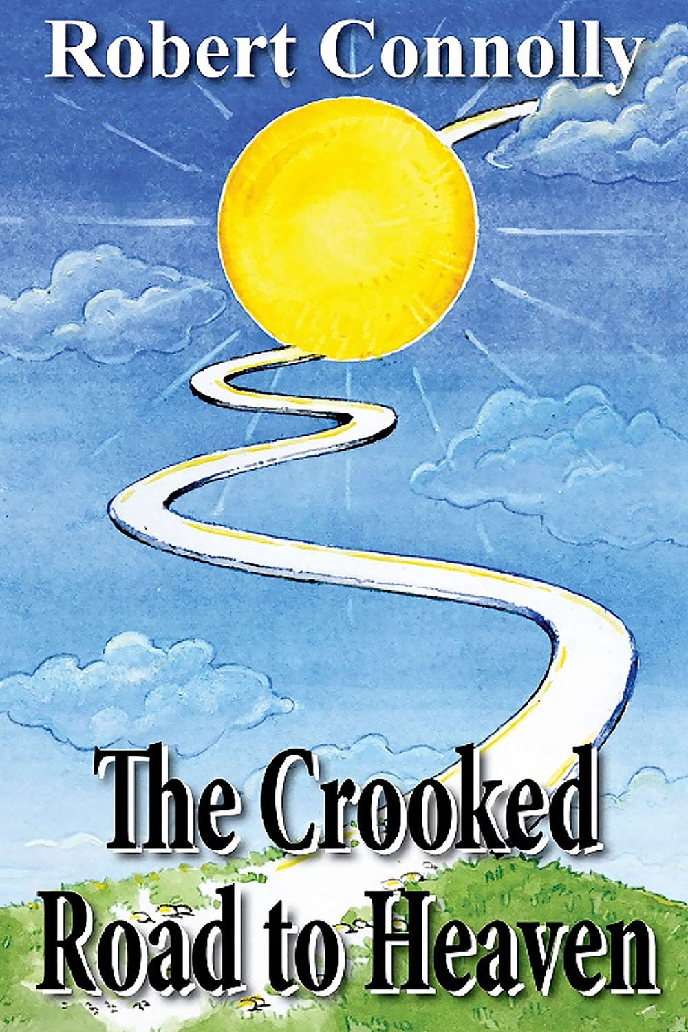 Connolly, Robert - The Crooked Road to Heaven, ebook
