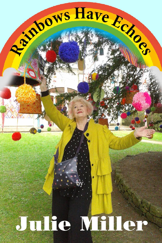 Miller, Julie - Rainbows Have Echoes, ebook