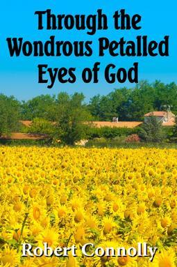 Robert, Connolly - Through the Wondrous Petalled Eyes of God, ebook
