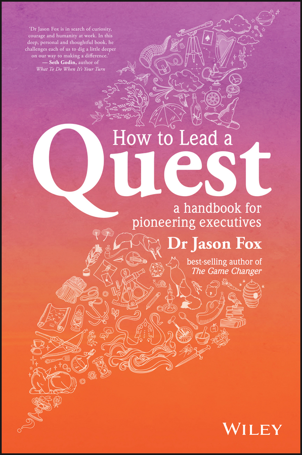 Fox, Jason - How To Lead A Quest: A Guidebook for Pioneering Leaders, ebook