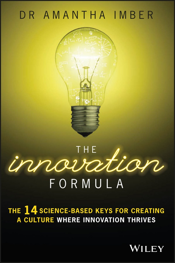 Imber, Amantha - The Innovation Formula: The 14 Science-Based Keys for Creating a Culture Where Innovation Thrives, ebook