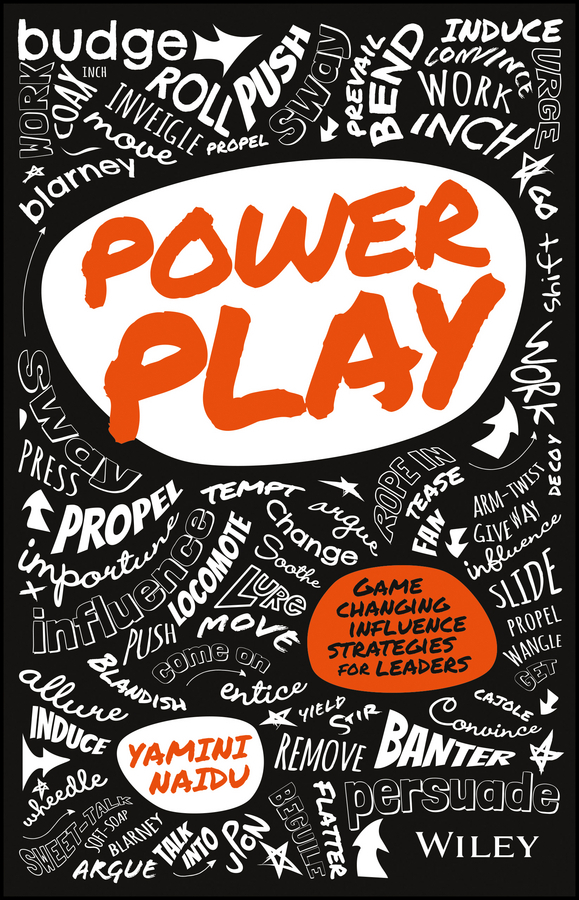 Naidu, Yamini - Power Play: Game Changing Influence Strategies For Leaders, ebook