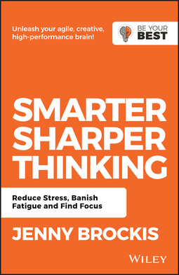 Brockis, Jenny - Smarter, Sharper Thinking: Reduce Stress, Banish Fatigue and Find Focus, ebook