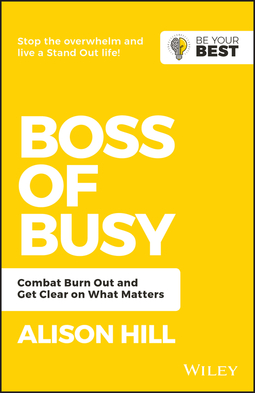 Hill, Alison - Boss of Busy: Combat Burn Out and Get Clear on What Matters, ebook