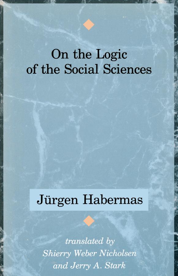 Habermas, Jürgen - On the Logic of the Social Sciences, ebook