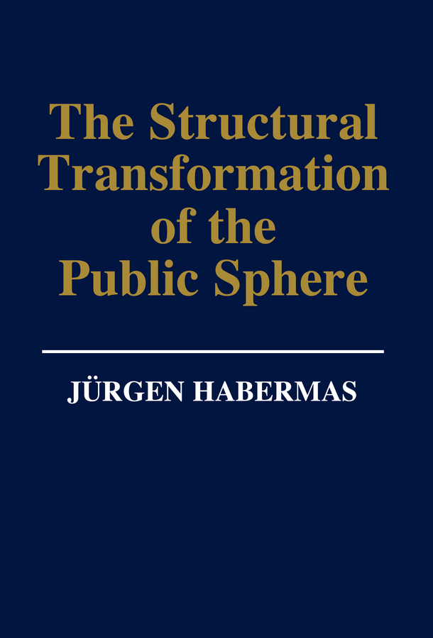 Habermas, Jürgen - The Structural Transformation of the Public Sphere: An Inquiry Into a Category of Bourgeois Society, ebook