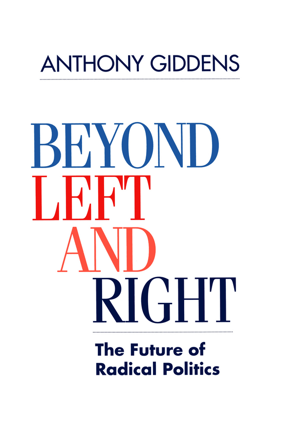 Giddens, Anthony - Beyond Left and Right: The Future of Radical Politics, ebook