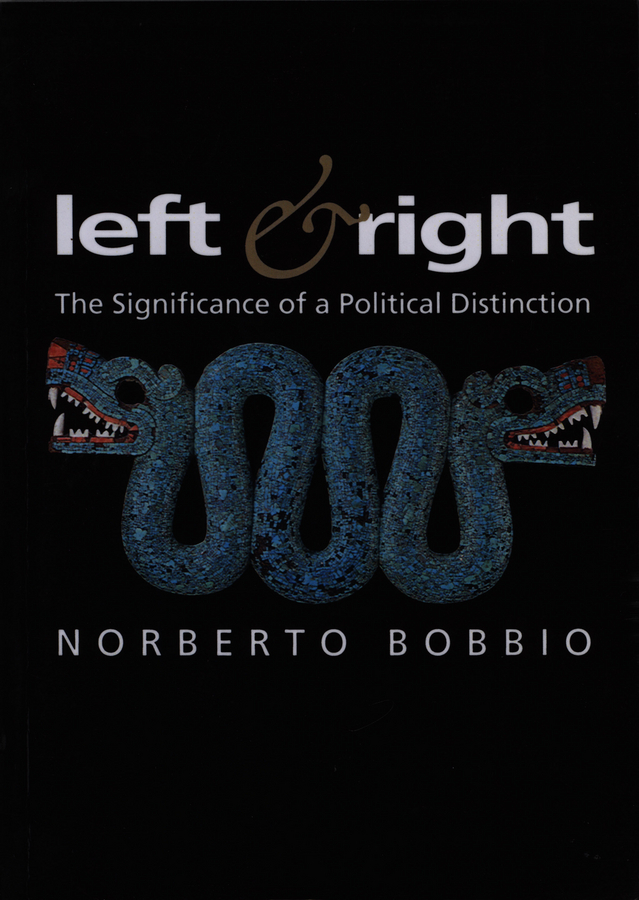Bobbio, Norberto - Left and Right: The Significance of a Political Distinction, ebook