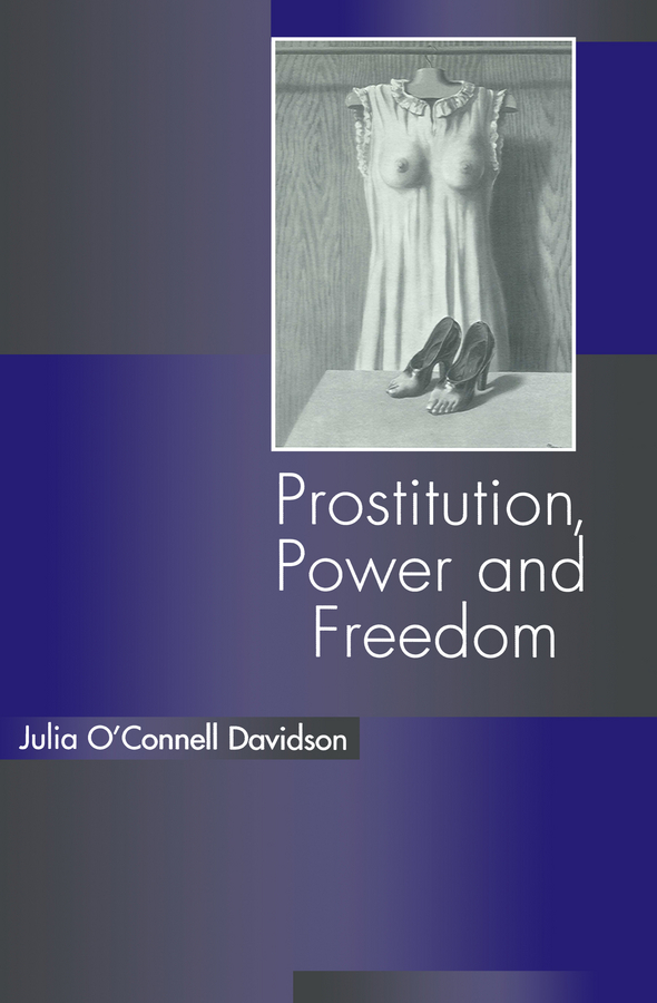 Davidson, Julia O'Connell - Prostitution, Power and Freedom, ebook