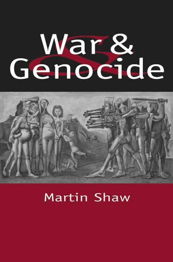 Shaw, Martin - War and Genocide: Organised Killing in Modern Society, ebook