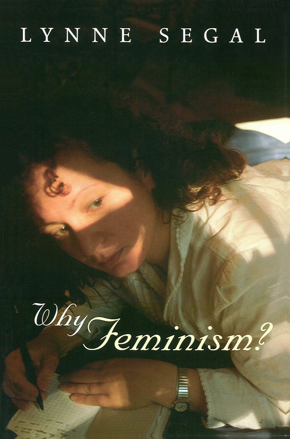 Segal, Lynne - Why Feminism?: Gender, Psychology, Politics, ebook