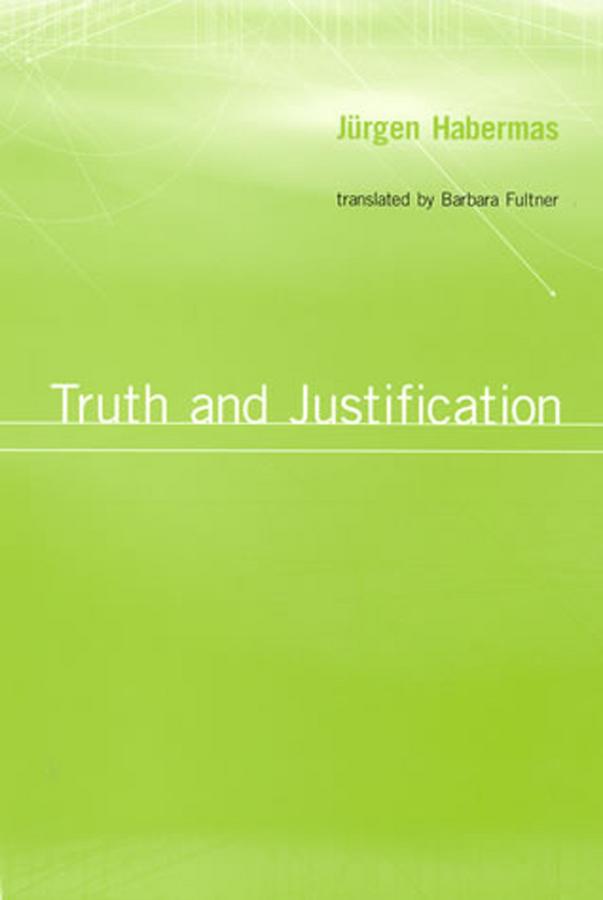 Habermas, Jürgen - Truth and Justification, ebook