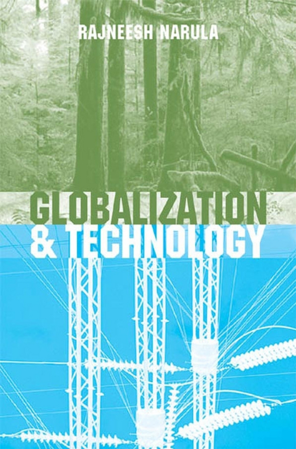 Narula, Rajneesh - Globalization and Technology: Interdependence, Innovation Systems and Industrial Policy, ebook
