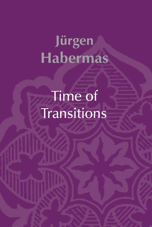 Habermas, Jürgen - Time of Transitions, ebook