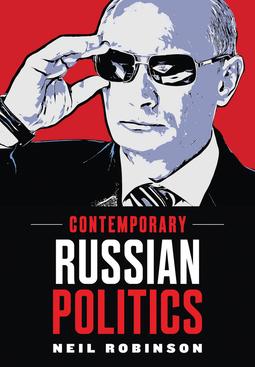 Robinson, Neil - Contemporary Russian Politics: An Introduction, ebook