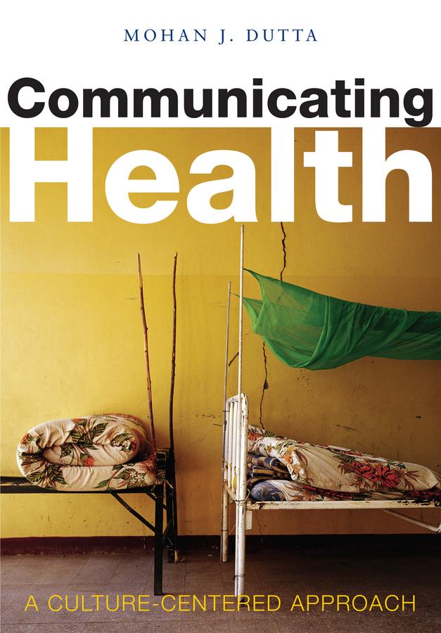 Dutta, Mohan J. - Communicating Health: A Culture-centered Approach, ebook