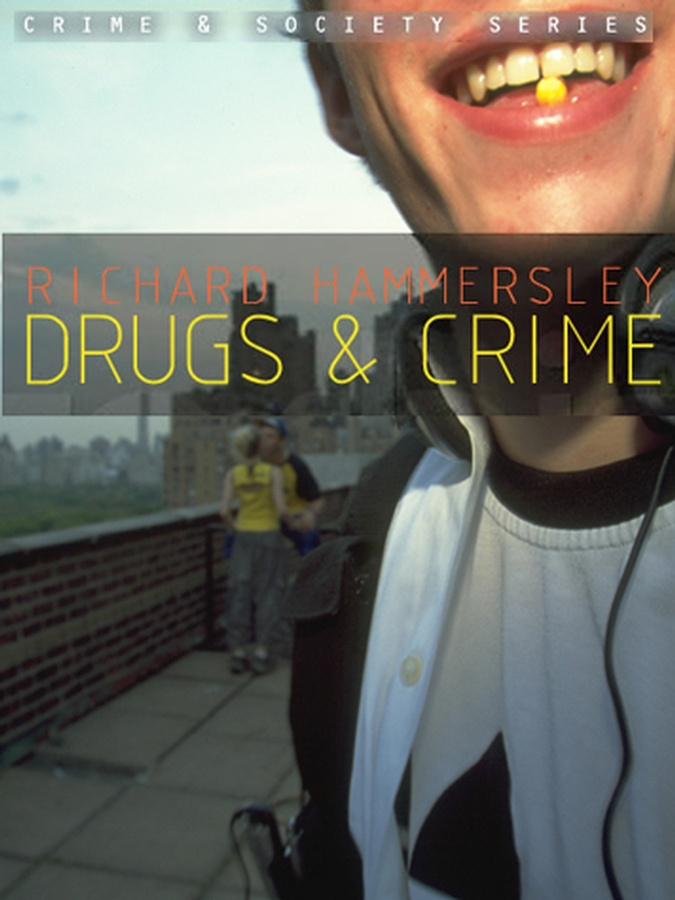 Hammersley, Richard - Drugs and Crime: Theories and Practices, ebook