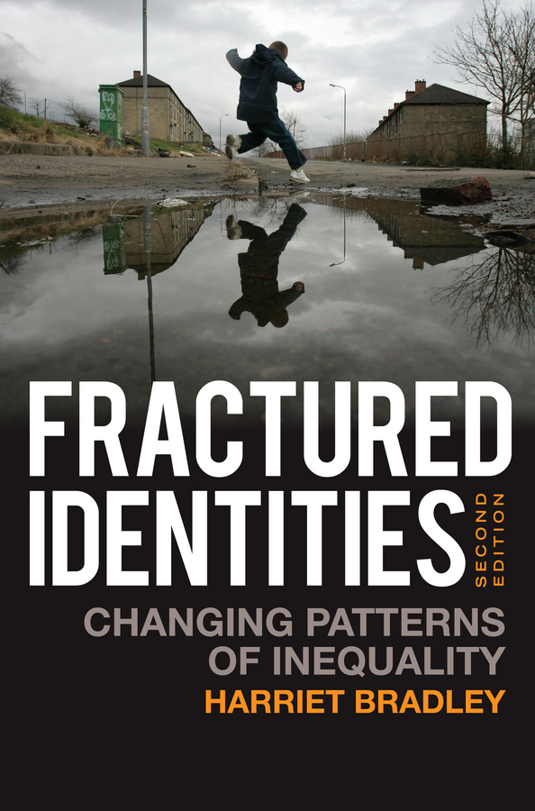 Bradley, Harriet - Fractured Identities: Changing Patterns of Inequality, ebook
