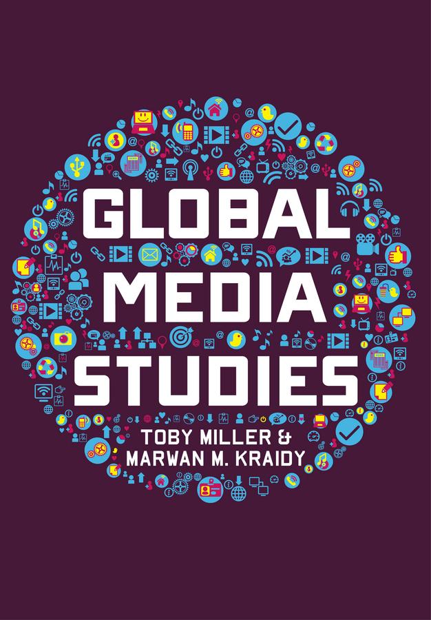 Kraidy, Marwan M. - Global Media Studies, ebook