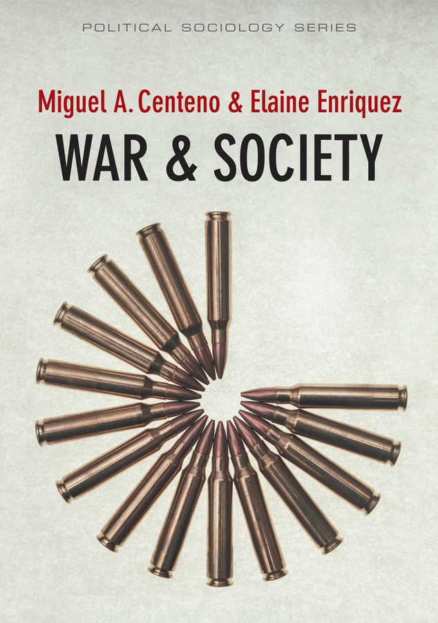 Centeno, Miguel A. - War and Society, ebook