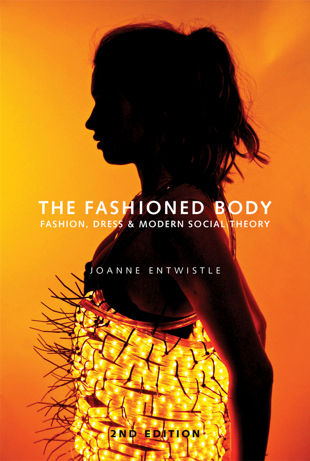 Entwistle, Joanne - The Fashioned Body, ebook