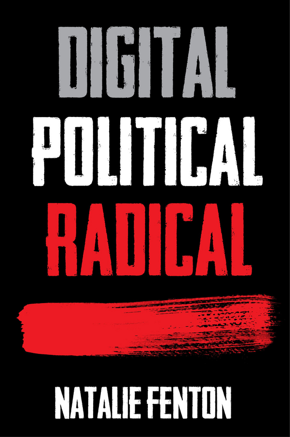 Fenton, Natalie - Digital, Political, Radical, ebook