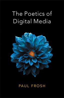 Frosh, Paul - The Poetics of Digital Media, ebook