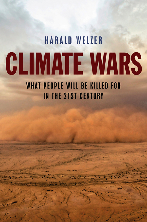 Welzer, Harald - Climate Wars: What People Will Be Killed For in the 21st Century, ebook