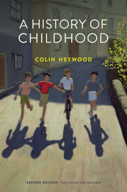Heywood, Colin - A History of Childhood, ebook