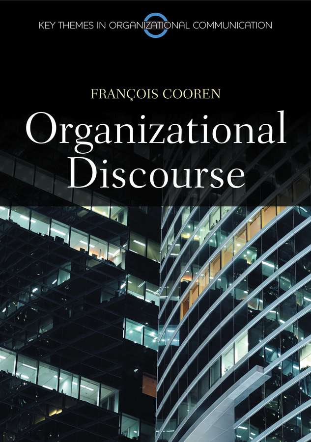 Cooren, Francois - Organizational Discourse: Communication and Constitution, ebook