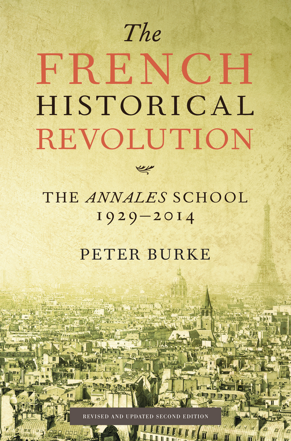 Burke, Peter - The French Historical Revolution: The Annales School 1929 - 2014, ebook