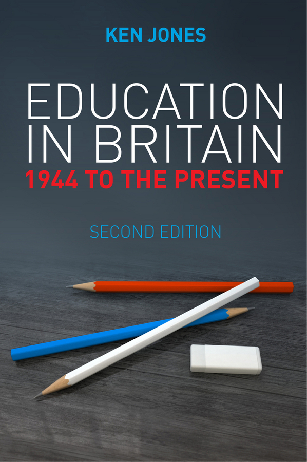 Jones, Ken - Education in Britain: 1944 to the Present, ebook