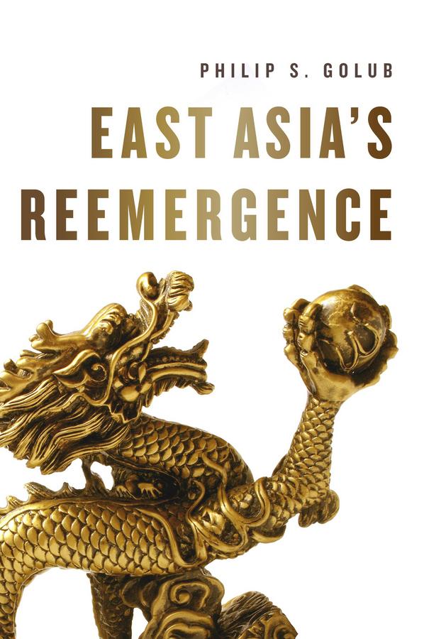 Golub, Philip S. - East Asia's Reemergence, ebook
