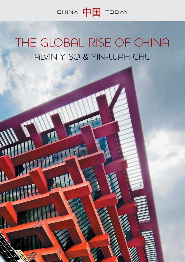 Chu, Yin-Wah - The Global Rise of China, ebook