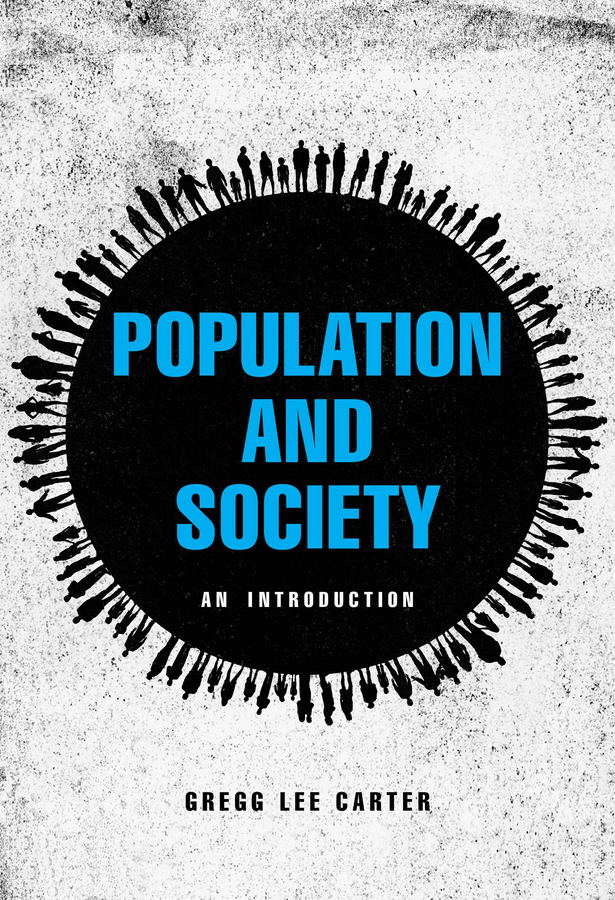 Carter, Gregg Lee - Population and Society: An Introduction, ebook