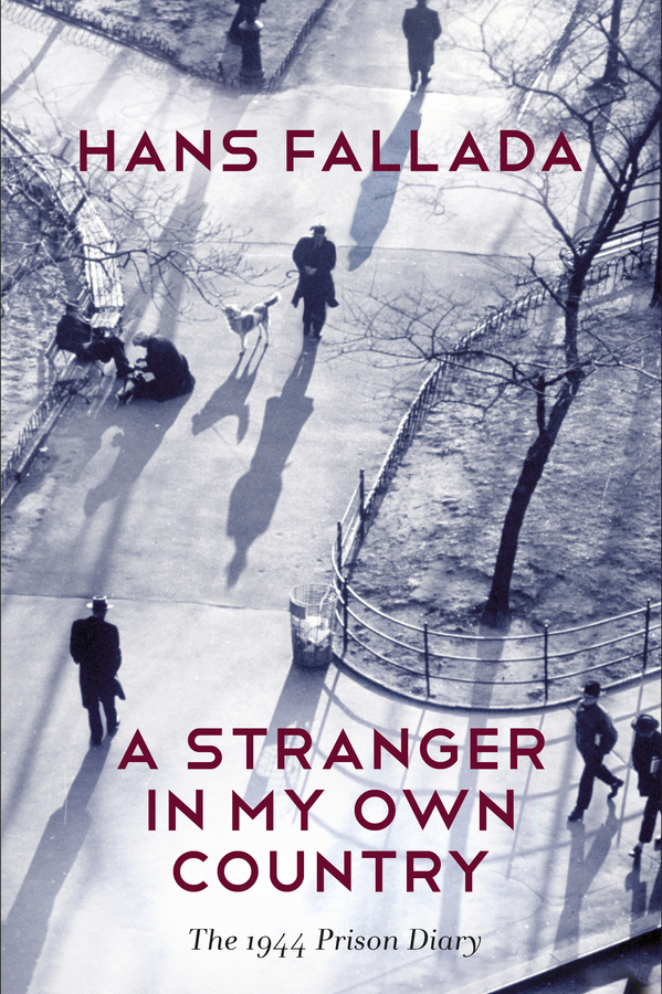 Fallada, Hans - A Stranger in My Own Country: The 1944 Prison Diary, ebook