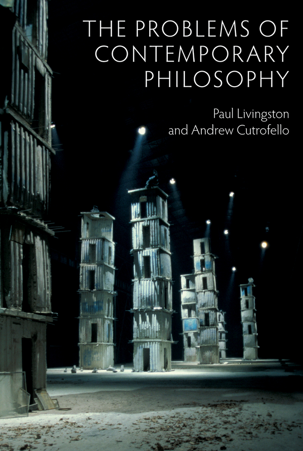 Cutrofello, Andrew - The Problems of Contemporary Philosophy: A Critical Guide for the Unaffiliated, ebook