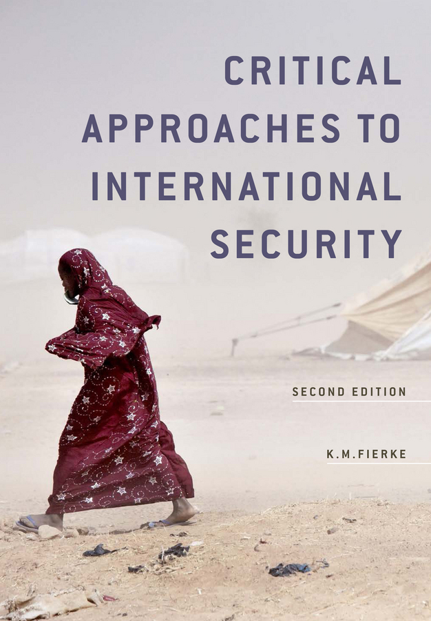 Fierke, Karin M. - Critical Approaches to International Security, ebook